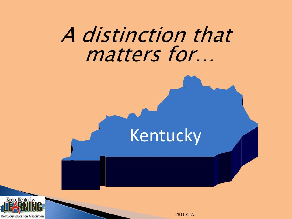 A distinction that matters for… Kentucky 2011 KEA