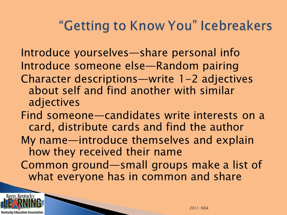 Introduce yourselves—share personal info Introduce someone else—Random pairing Character descriptions—write 1-2 adjectives about self and find another