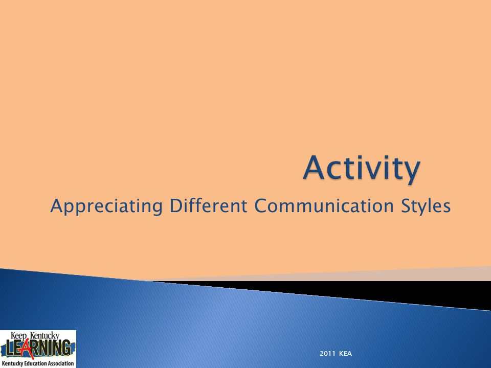 Appreciating Different Communication Styles 2011 KEA