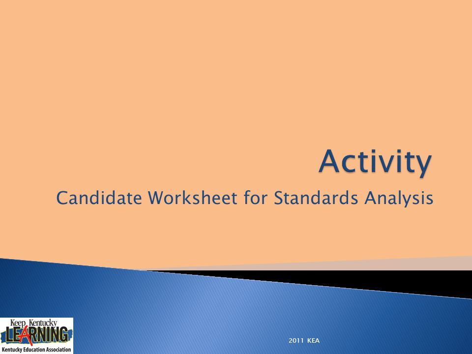 Candidate Worksheet for Standards Analysis 2011 KEA