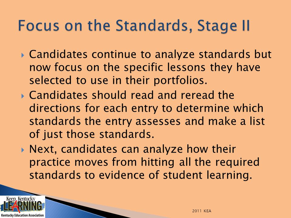  Candidates continue to analyze standards but now focus on the specific lessons they have selected to use in their portfolios.  Candidates should re