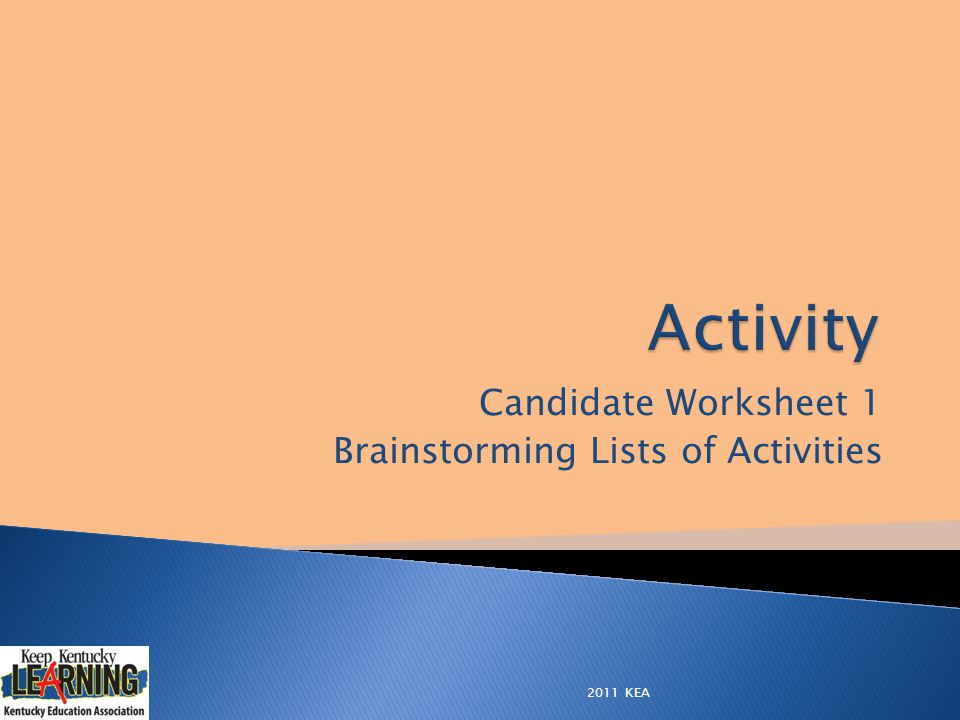 Candidate Worksheet 1 Brainstorming Lists of Activities 2011 KEA