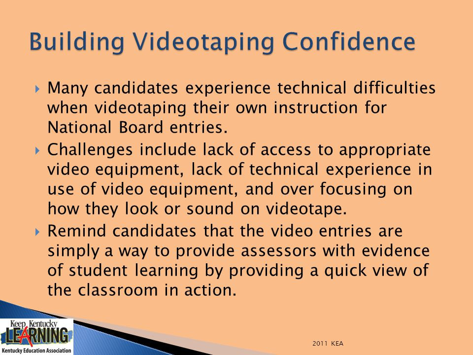  Many candidates experience technical difficulties when videotaping their own instruction for National Board entries.  Challenges include lack of ac