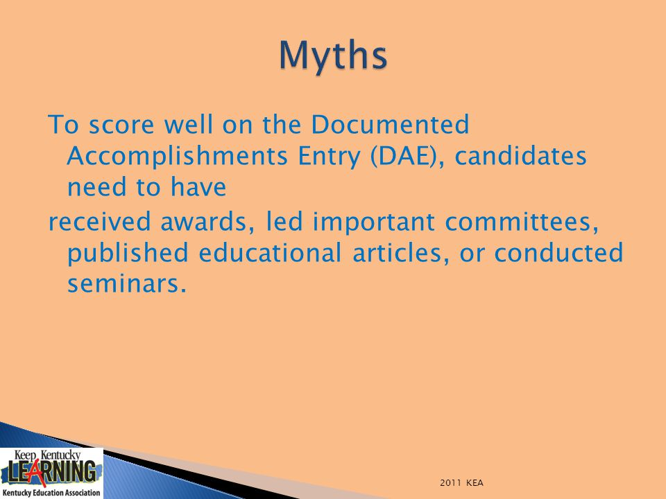To score well on the Documented Accomplishments Entry (DAE), candidates need to have received awards, led important committees, published educational