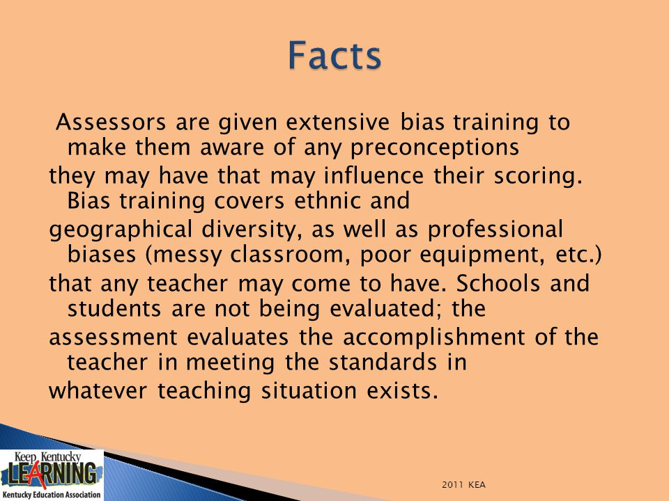 Assessors are given extensive bias training to make them aware of any preconceptions they may have that may influence their scoring. Bias training cov