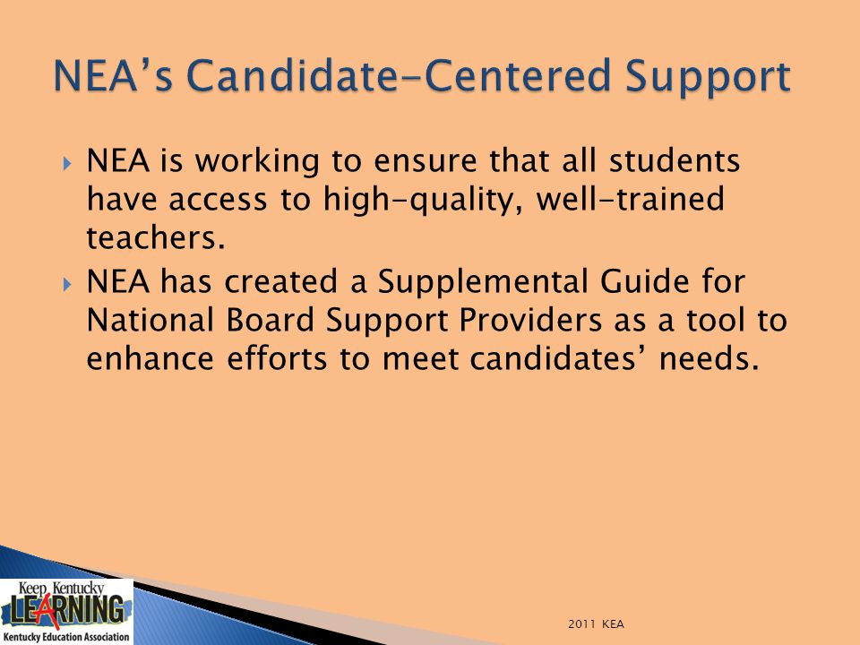  NEA is working to ensure that all students have access to high-quality, well-trained teachers.  NEA has created a Supplemental Guide for National B
