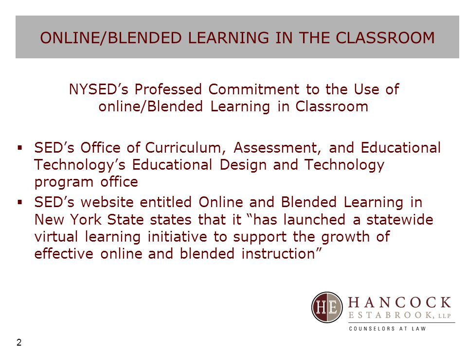 ONLINE/BLENDED LEARNING IN THE CLASSROOM  Other Questions and Considerations –Option for students to take online courses on their own and obtain transfer credits: –Option for districts to offer make-up/credit recovery possible for students via online programming.