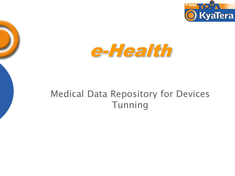 e-Healthe-Health Medical Data Repository for Devices Tunning