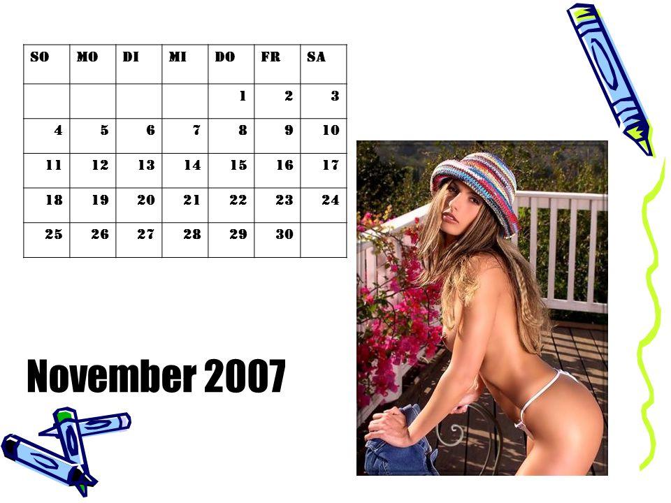 November 2007 SoMoDiMiDoFrSa 123 45678910 11121314151617 18192021222324 252627282930