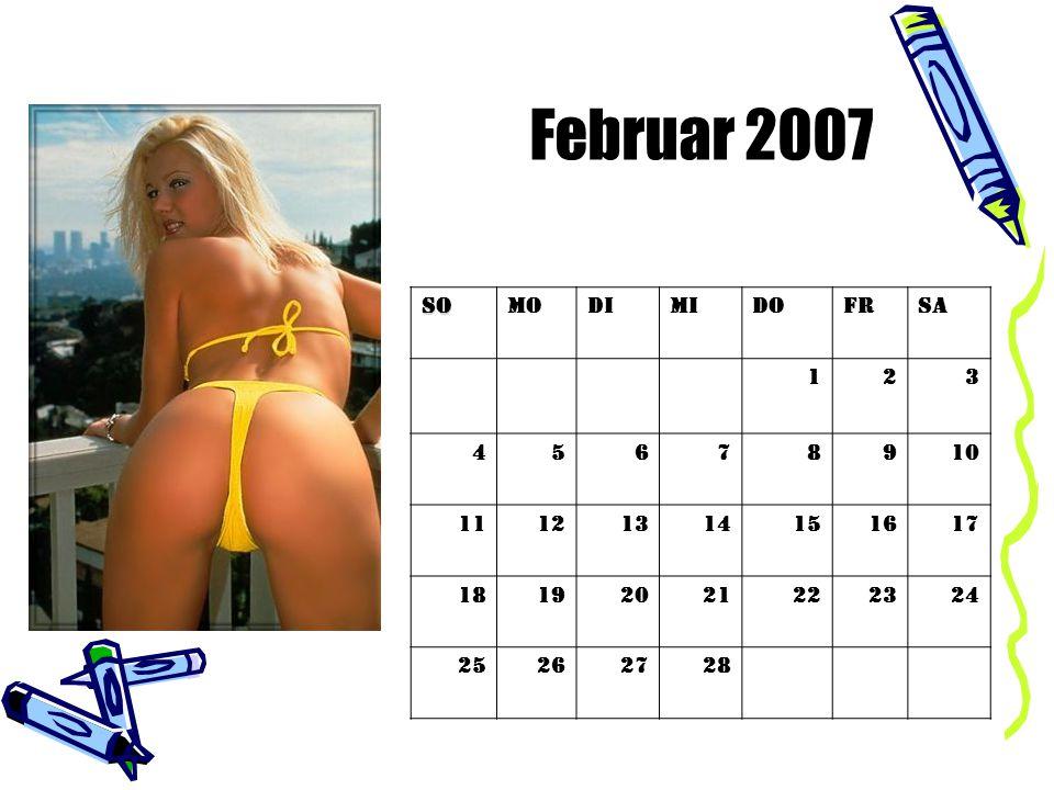 Februar 2007 SoMoDiMiDoFrSa 123 45678910 11121314151617 18192021222324 25262728