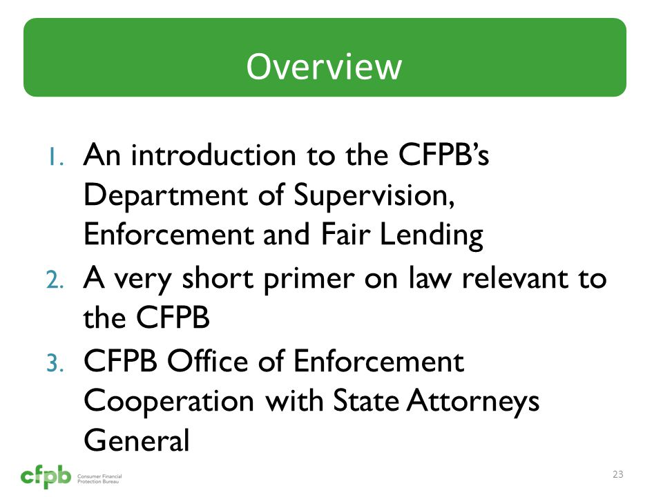 1. An introduction to the CFPB's Department of Supervision, Enforcement and Fair Lending 2.
