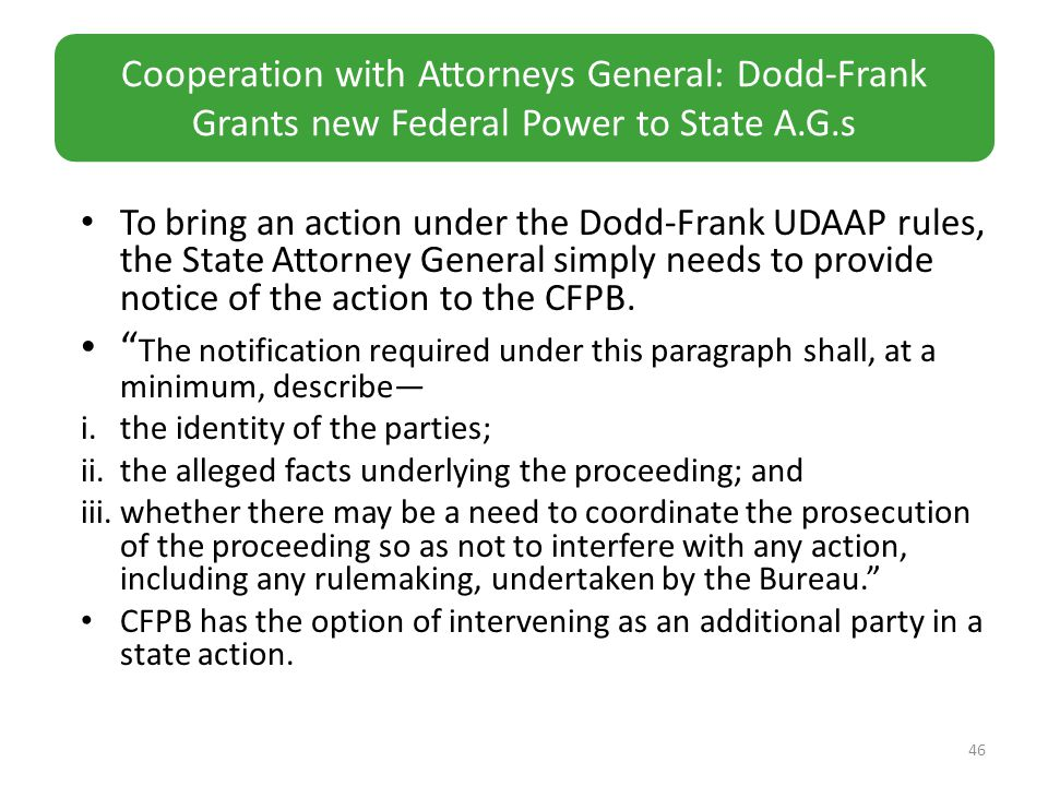 To bring an action under the Dodd-Frank UDAAP rules, the State Attorney General simply needs to provide notice of the action to the CFPB.