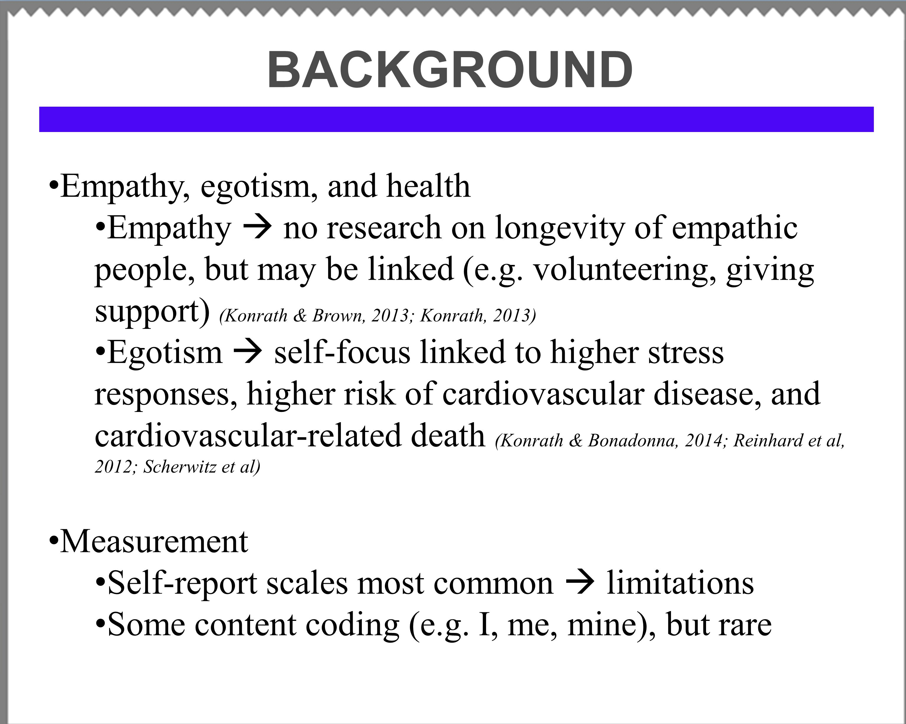 BACKGROUND Empathy, egotism, and health Empathy  no research on longevity of empathic people, but may be linked (e.g.