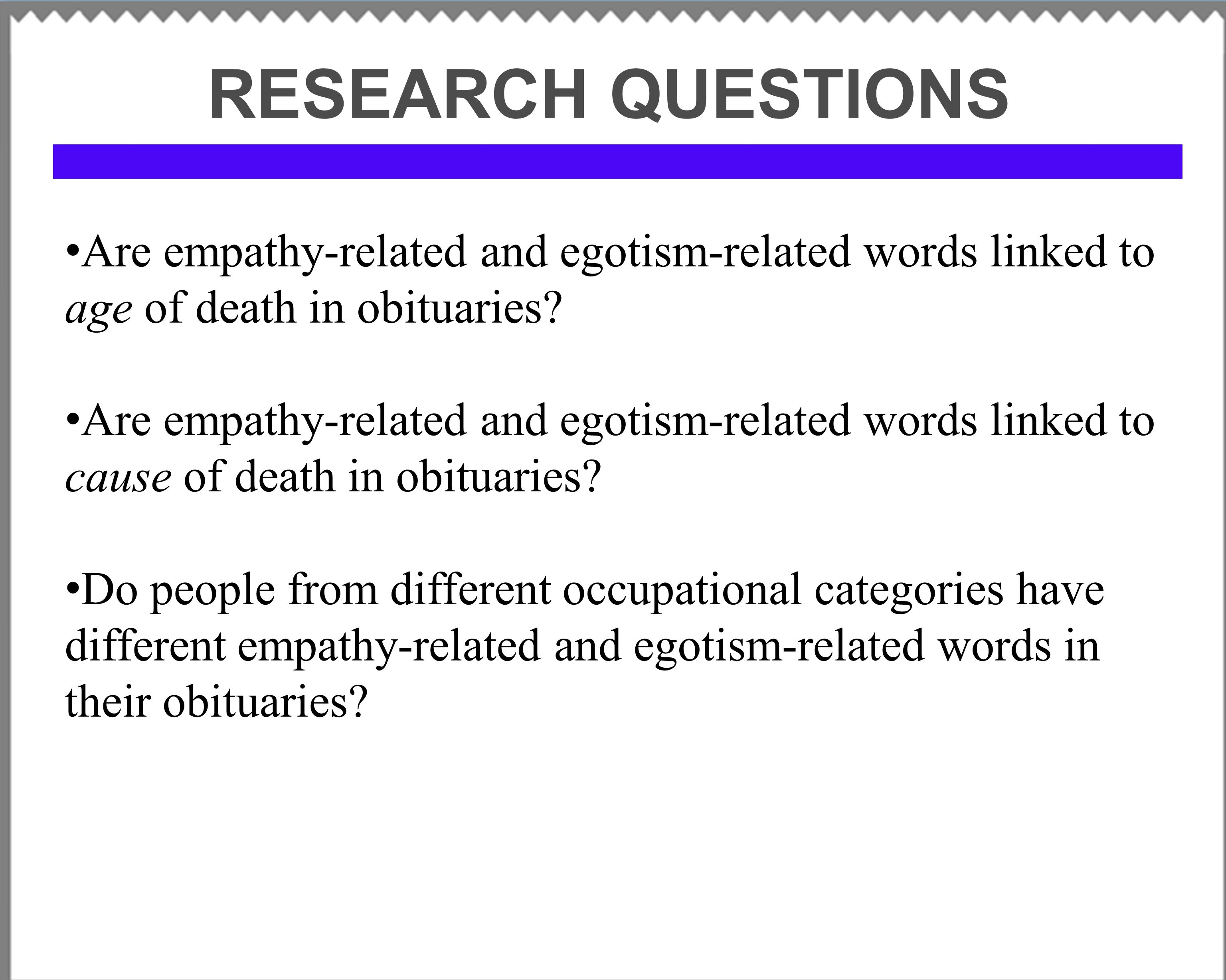 RESEARCH QUESTIONS Are empathy-related and egotism-related words linked to age of death in obituaries.