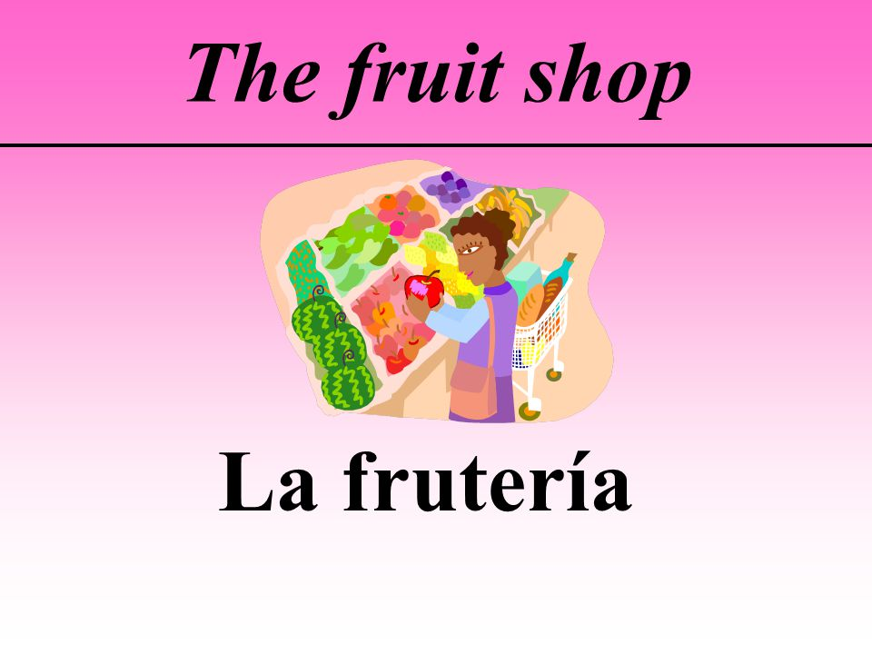 The fruit shop La frutería