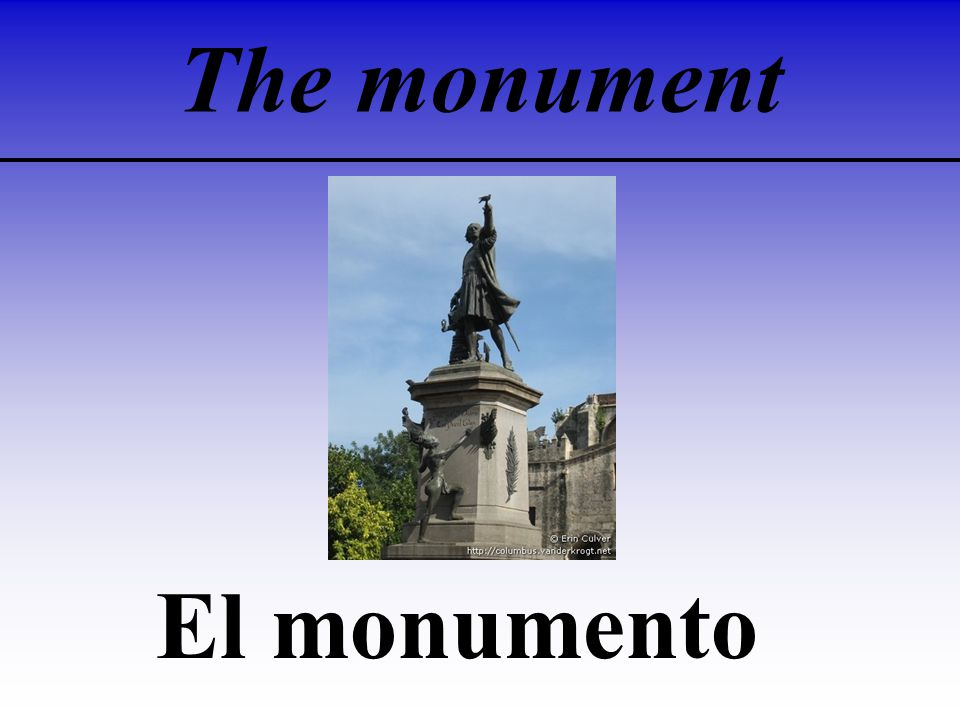The monument El monumento