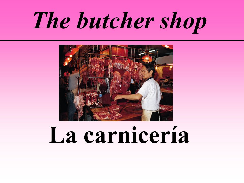 The butcher shop La carnicería