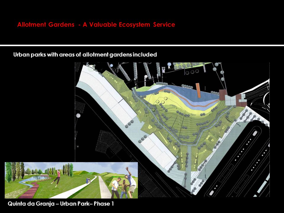Urban parks with areas of allotment gardens included Quinta da Granja – Urban Park– Phase 1