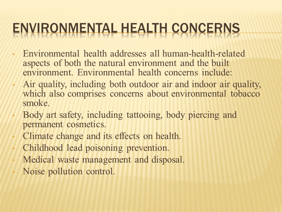 Environmental health addresses all human-health-related aspects of both the natural environment and the built environment.