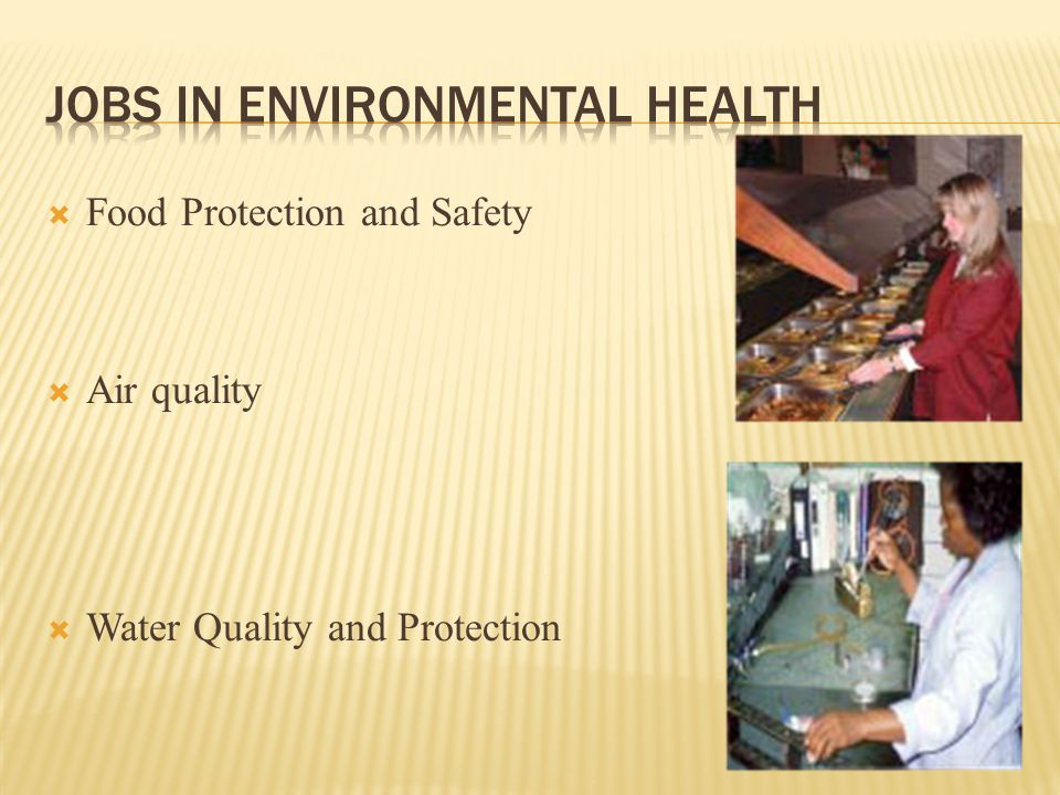 Food Protection and Safety  Air quality  Water Quality and Protection