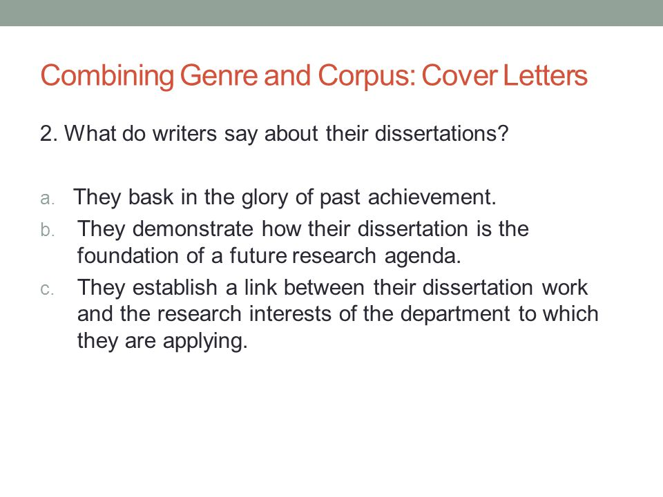 Combining Genre and Corpus: Cover Letters 2. What do writers say about their dissertations.