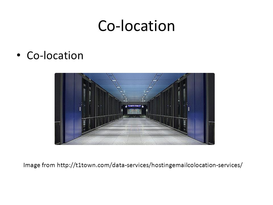 Co-location Image from http://t1town.com/data-services/hostingemailcolocation-services/