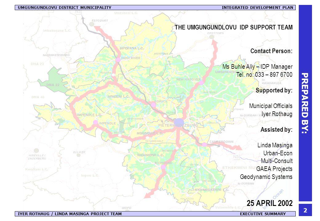 23 IYER ROTHAUG / LINDA MASINGA PROJECT TEAM EXECUTIVE SUMMARY UMGUNGUNDLOVU DISTRICT MUNICIPALITY INTEGRATED DEVELOPMENT PLAN THE 5-YEAR CAPITAL DEVELOPMENT PROGRAMME The 5-year capital development programme for the uMgungundlovu District Municipality is reflected overleaf.