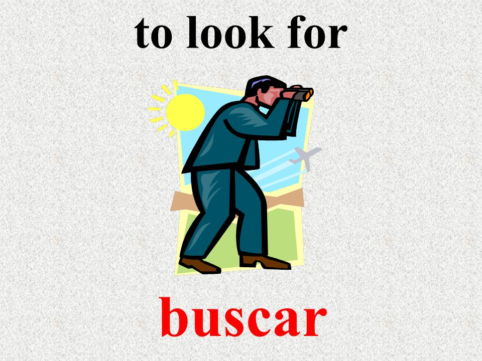 to look for buscar