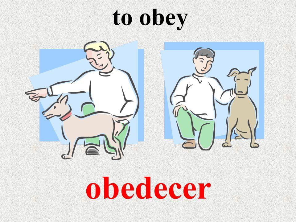 to obey obedecer