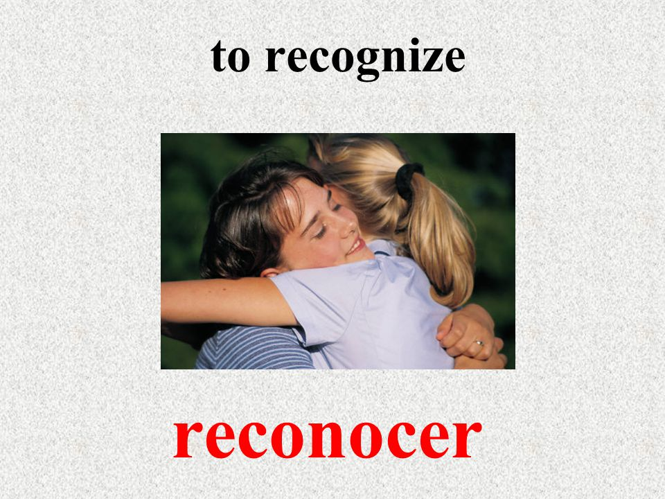to recognize reconocer
