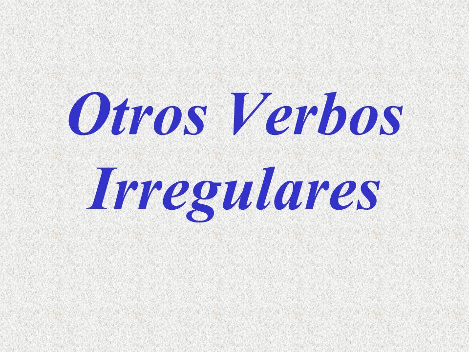 Otros Verbos Irregulares