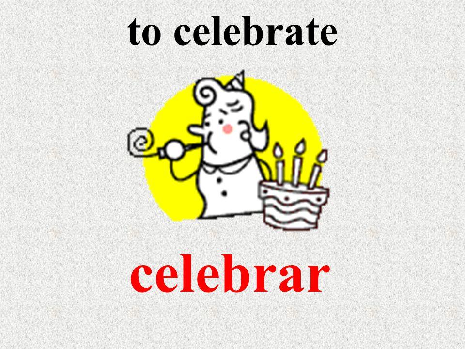 to celebrate celebrar