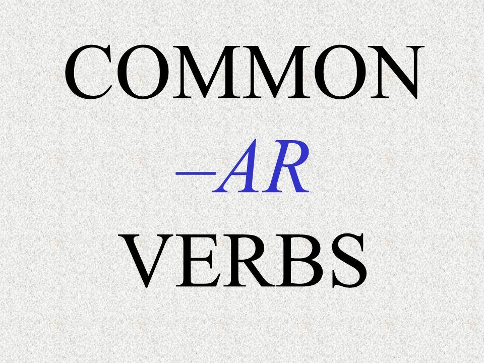 COMMON –AR VERBS
