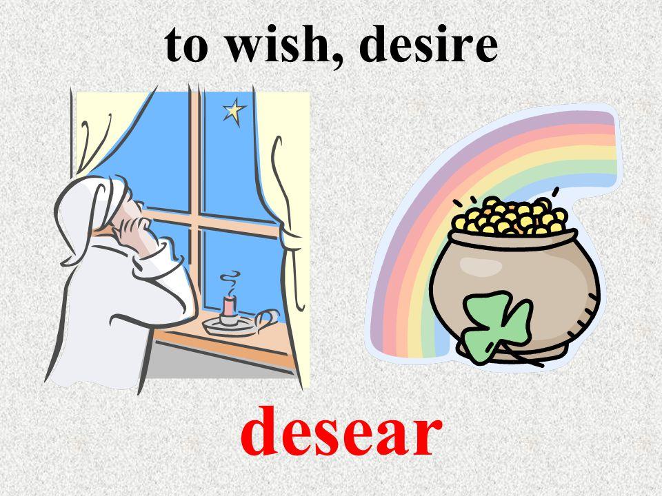 to wish, desire desear