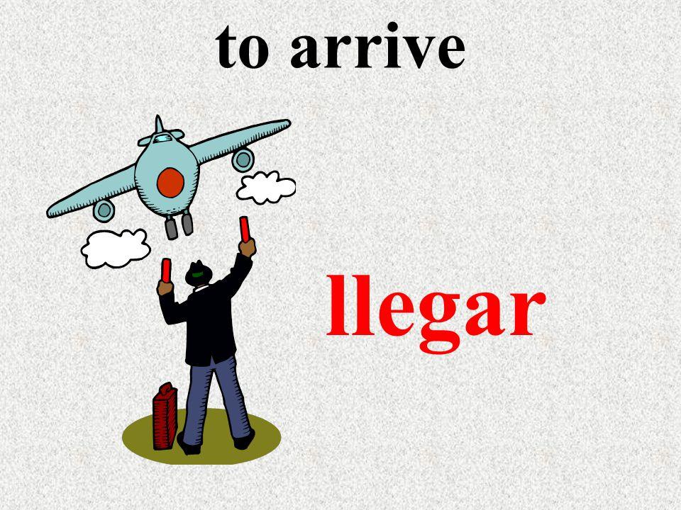 to arrive llegar