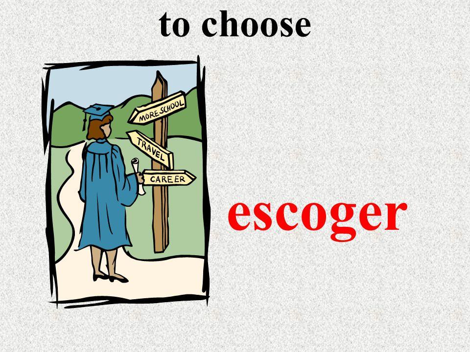 to choose escoger