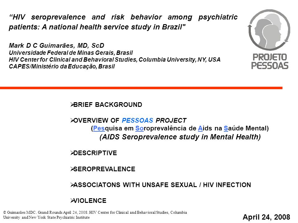 © Guimarães MDC. Grand Rounds April 24, 2008. HIV Center for Clinical and Behavioral Studies, Columbia University and New York State Psychiatric Insti