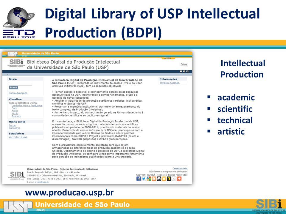 Universidade de São Paulo BRAZIL Digital Library of USP Intellectual Production (BDPI) www.producao.usp.br Intellectual Production  academic  scientific  technical  artistic