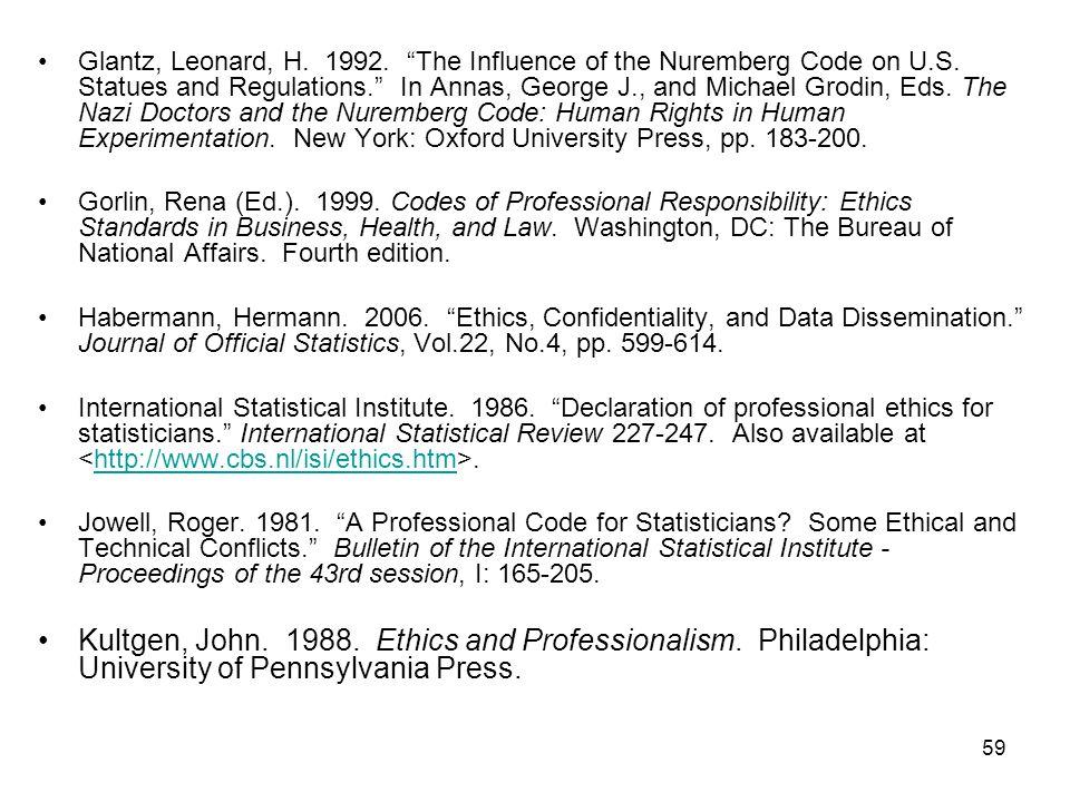 59 Glantz, Leonard, H. 1992. The Influence of the Nuremberg Code on U.S.