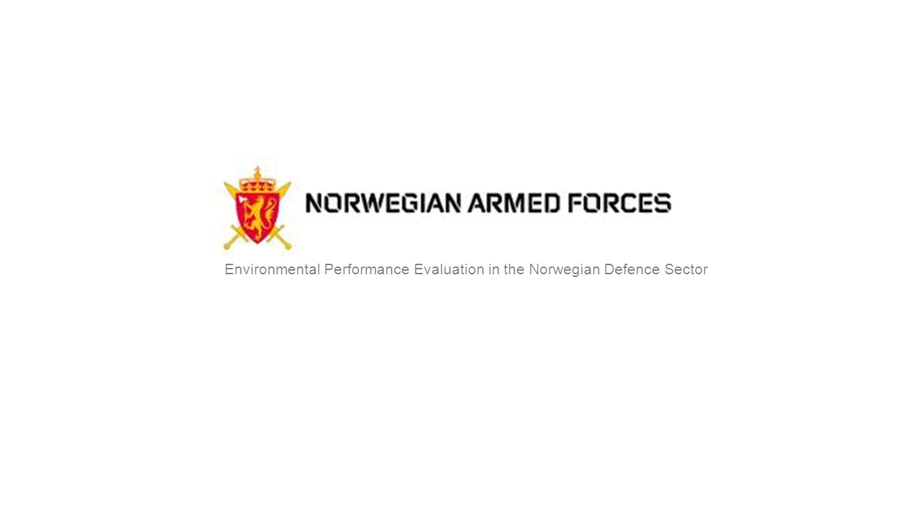Environmental Performance Evaluation in the Norwegian Defence Sector