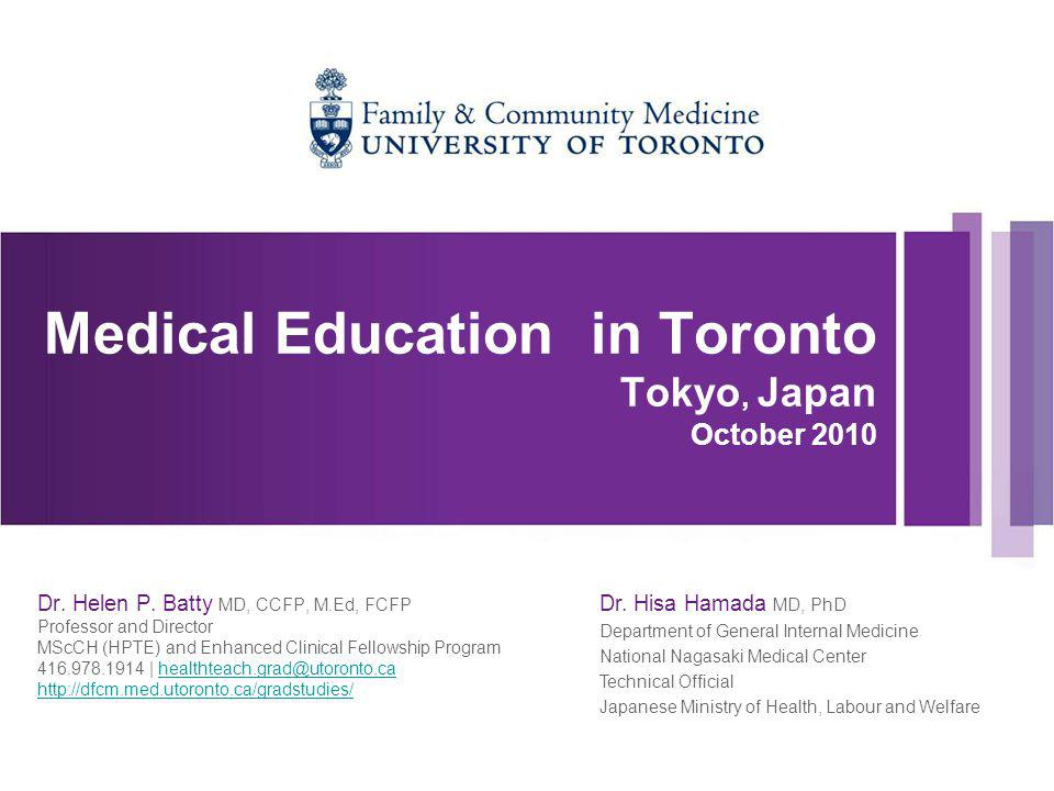 Medical Education in Toronto Tokyo, Japan October 2010 Dr.