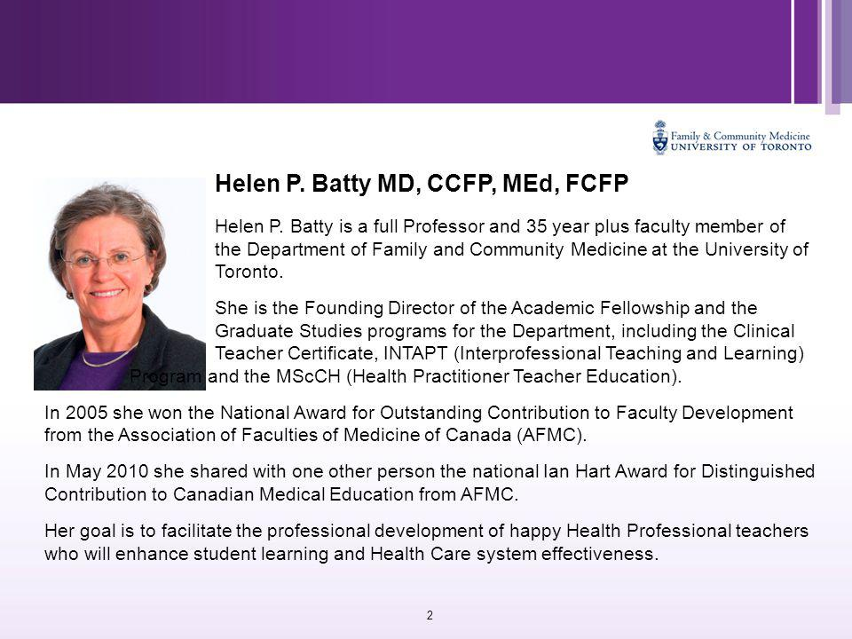 2 Helen P. Batty MD, CCFP, MEd, FCFP Helen P.
