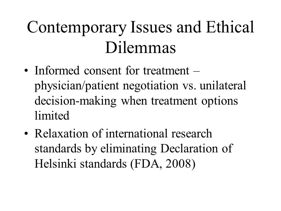 Contemporary Issues and Ethical Dilemmas Informed consent for treatment – physician/patient negotiation vs. unilateral decision-making when treatment