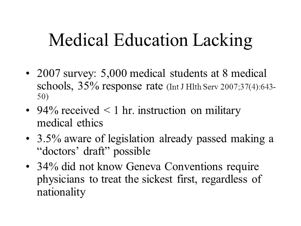 Medical Education Lacking 2007 survey: 5,000 medical students at 8 medical schools, 35% response rate (Int J Hlth Serv 2007;37(4):643- 50) 94% receive