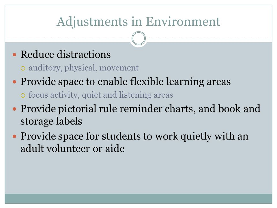 Adjustments in Assessment Collect annotated work samples over time. Use pictures to support text  diagrams, flow charts, and timelines Use alternativ