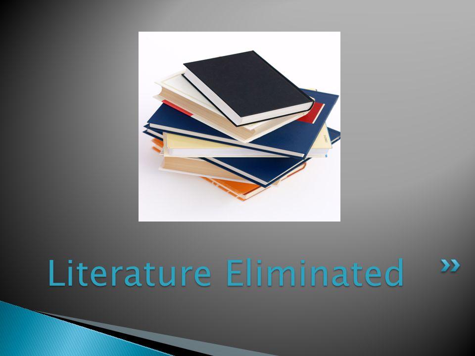 Literature Eliminated Literature Eliminated