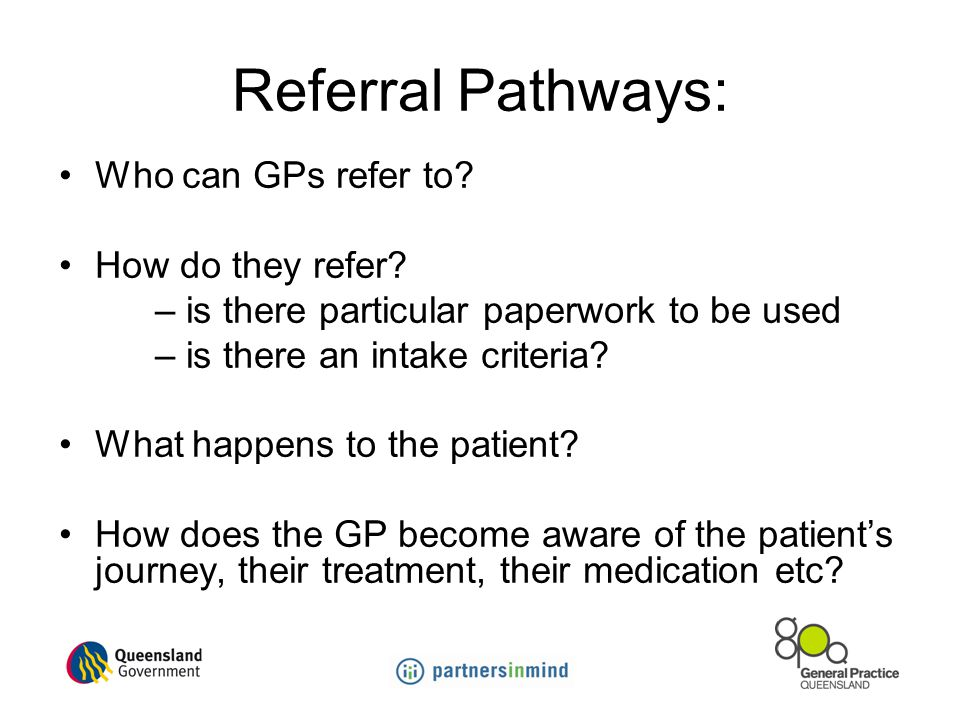 Referral Pathways: Who can GPs refer to.How do they refer.