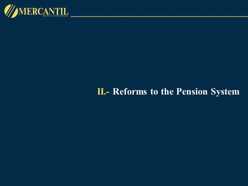II.- Reforms to the Pension System