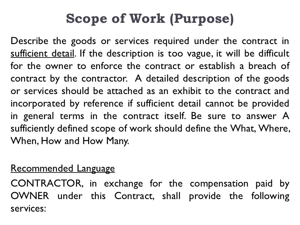 Scope of Work (Purpose) Describe the goods or services required under the contract in sufficient detail.