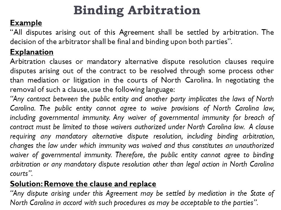 Binding Arbitration Example All disputes arising out of this Agreement shall be settled by arbitration.